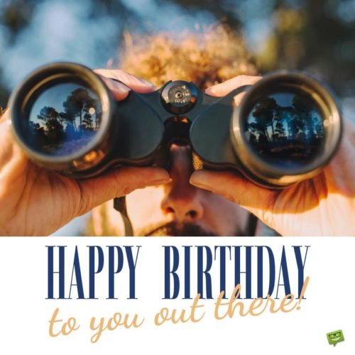 Happy Birthday to you out there!