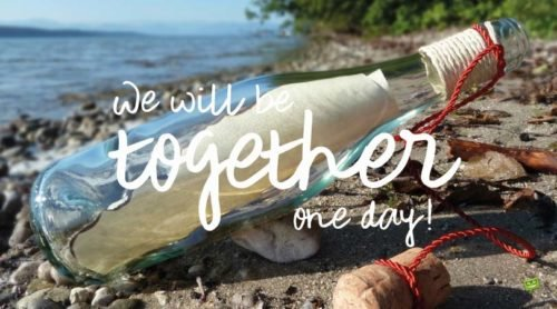 We will be together one day!