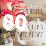 80 wonderful wishes on this special day.