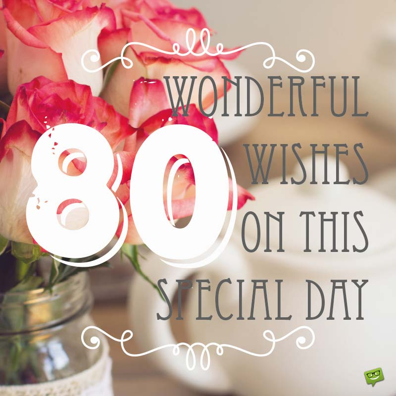 80 Wonderful Wishes On This Special Day