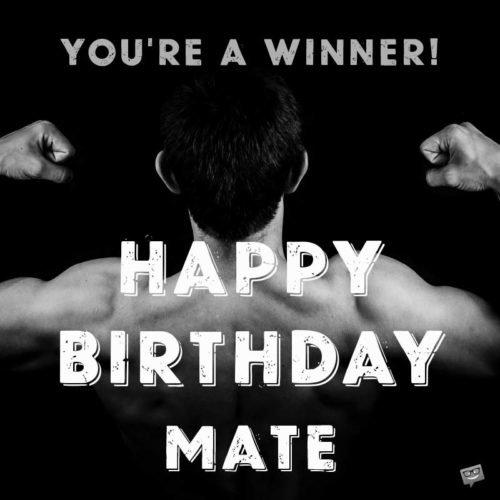 You're a winner! Happy Birthday, mate.