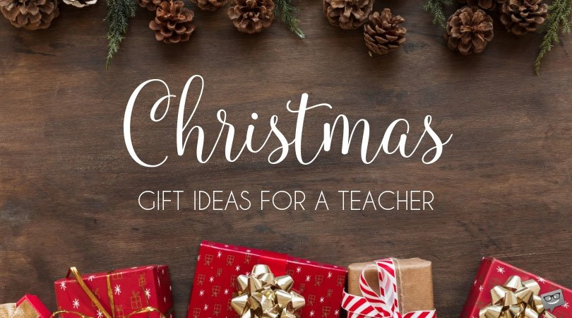10 Christmas Gifts for a Teacher