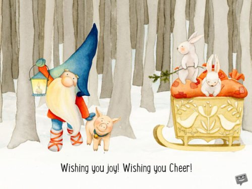 Wishing you joy! Wishing you Cheer!