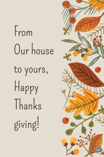 From our house to yours, happy Thanksgiving!