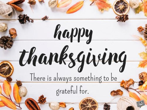 Happy Thanksgiving. There is always something to be grateful for.