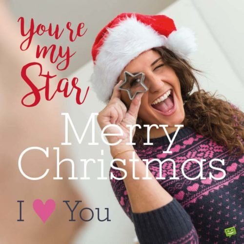 You're my star | Merry Christmas | I love you