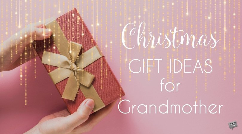 15 Christmas Gifts For My Grandma