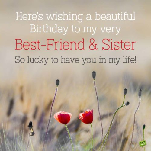 Here's wishing a beautiful birthday to my very best-friend & sister. So lucky to have you in my life!