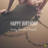 Happy Birthday to my cherished friend...