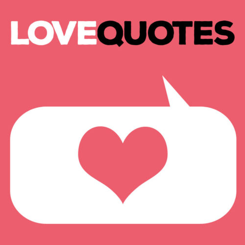 Love Quotes for all occasions.