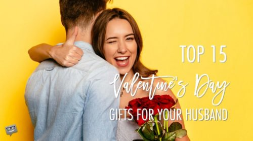 Top 15 Valentine's Day gifts for your husband.