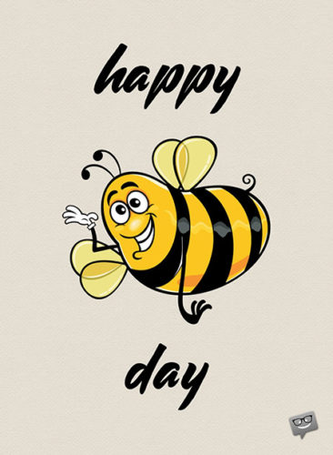 Happy Bee day.