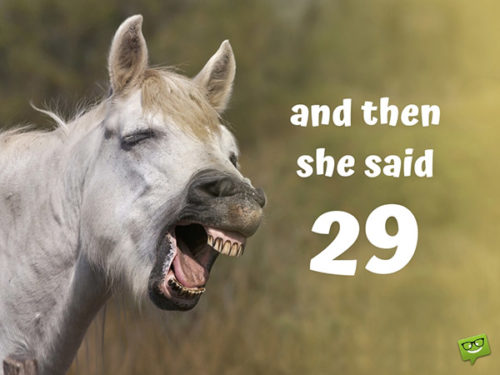 And then she said: 29.