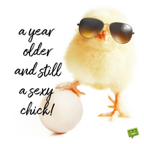 A year older and still a sexy chick!