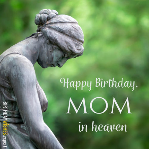 Happy Birthday , Mom, in heaven.