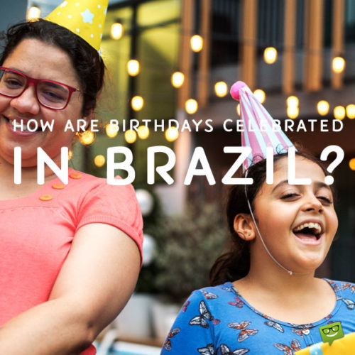 Birthday Celebration in Brazil.