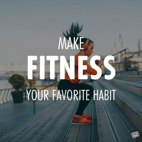 Make fitness your favorite habit.