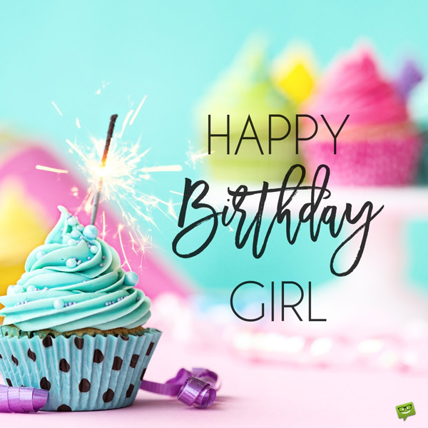 Happy Birthday, Girl! | Girly or Tomboyish Birthday Wishes?