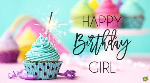Happy Birthday, Girl.