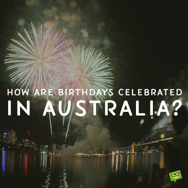 Birthday Celebration in Australia.