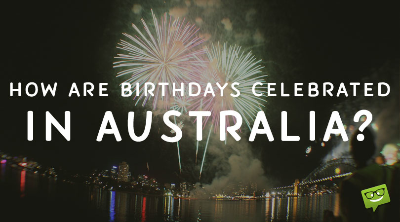Birthday Celebration in Australia & Funny Birthday Wishes
