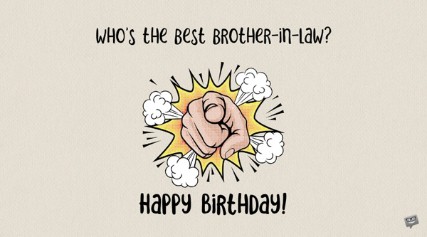Happy Birthday, Brother-in-law! | A Brother and a Friend