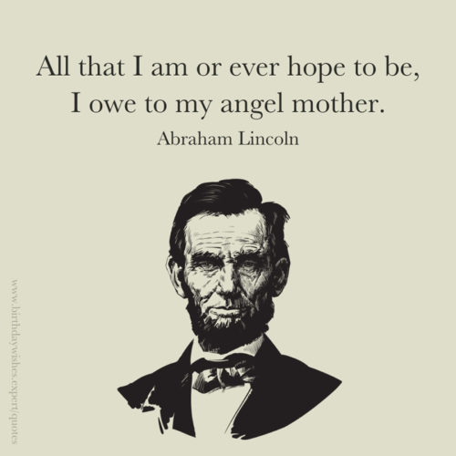 Beautiful mother quote by Abraham Lincoln.