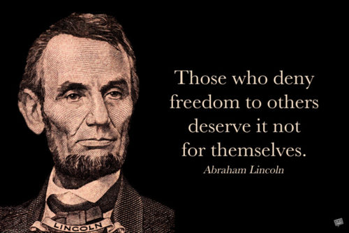 Abraham Lincoln quote about freedom. On image for easy sharing.