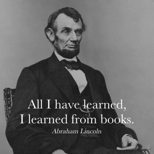 Abraham Lincoln quote about books on photo with him.