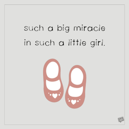 Such a big miracle in such a little girl.
