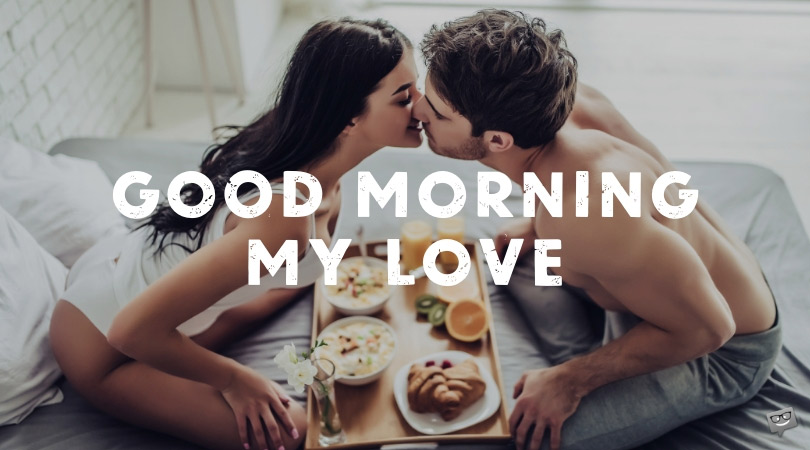 Good Morning, My Love! | Rise & Shine