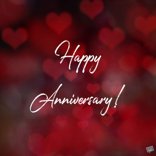 Happy anniversary image to share with the one you love.