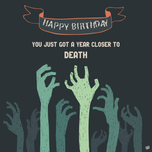 Funny Birthday image for someone born on Halloween.