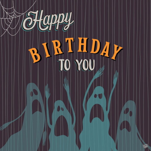 Birthday image to share with someone born on Halloween day.