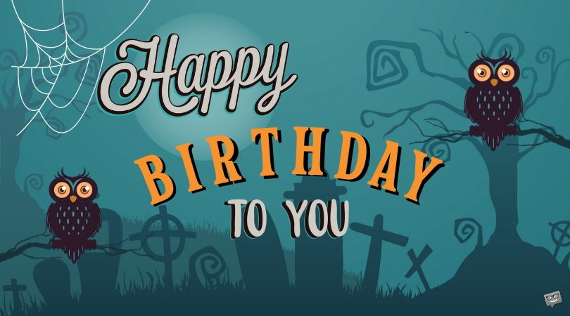 Spooktacular Halloween Birthday Wishes for Those Born on Scary Dates