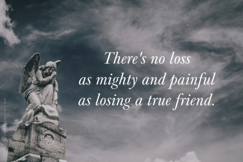 Quote about losing a true friend.