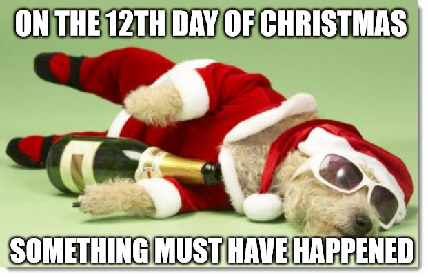 On the 12th day of Christmas something must have happened.