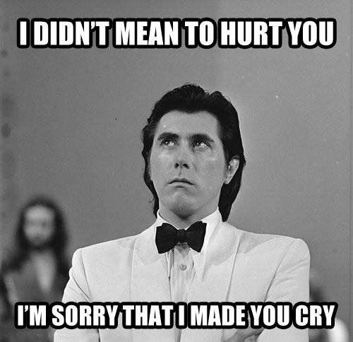 Bryan Ferry Jealous Guy lyrics - I am sorry meme.