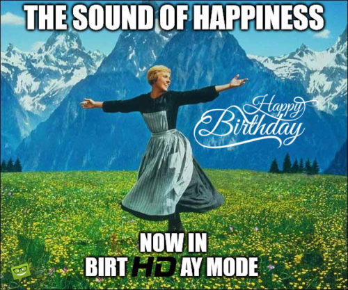Sound of Happiness birthday meme for best friend.