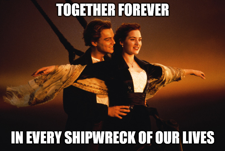 Romantic and Funny Anniversary Titanic Meme.