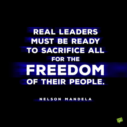 Leadership quote by Nelson Mandela to inspire you.