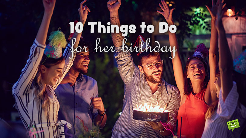 A Really Special Day | 10 Things to Do for your Girlfriend's Birthday