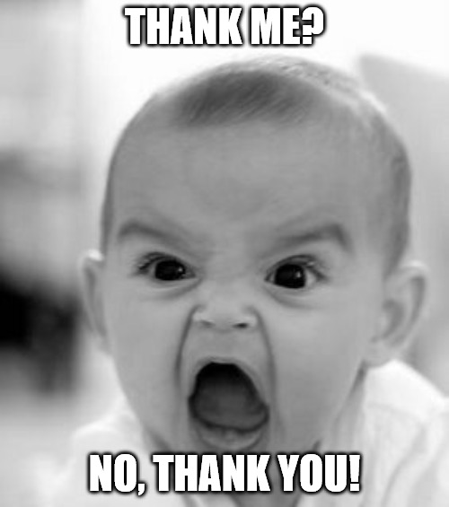 Thank You Angry Baby Meme.