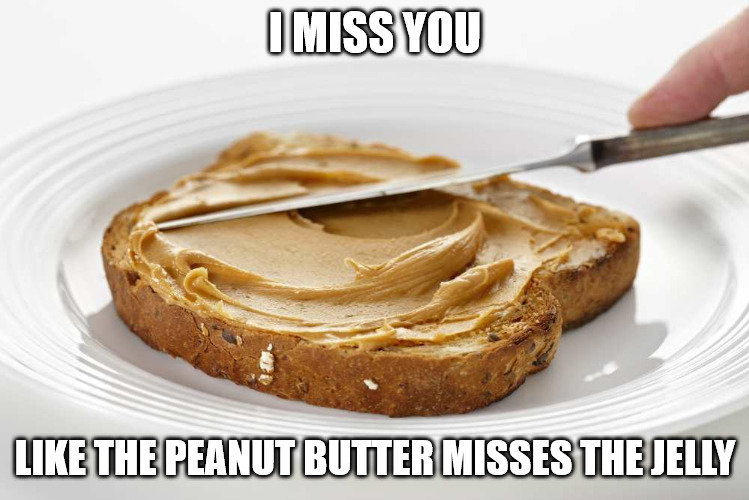 Missing Your Jelly Meme.